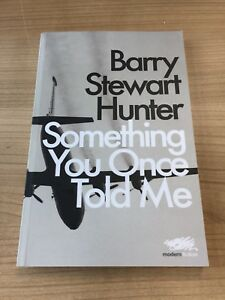 Something-You-Once-Told-Me-by-Barry-Stewart-Hunter-Paperback-2017