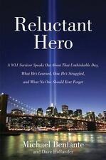 Reluctant Hero: A 9/11 Survivor Speaks Out About That Unthinkable Day, What He's