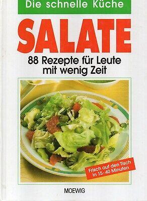 Die schnelle Küche Salate 88 Rezepte für Leute mit wenig Zeit | eBay