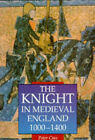 The Knight in Medieval England 1000-1400 by Peter R. Coss (Paperback, 1995)