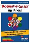 Boomwhackers im Kreis Das DrumCircle-Konzept mit Boomwhackers von Andreas Hoff (2010, Taschenbuch)