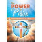 The Power of Praise: Engaging the Key of David by Bernard Tackie (Paperback / softback, 2013)