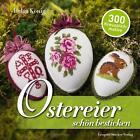 Ostereier schön bestickt von Helga König (2015, Kunststoffeinband)