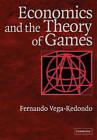 Economics and the Theory of Games by Fernando Vega-Redondo (Paperback, 2003)