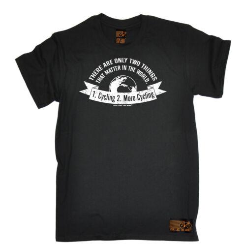 Il n/'y a que deux choses qui comptent Cyclisme T-shirt Cycle Anniversaire Drôle Cadeau
