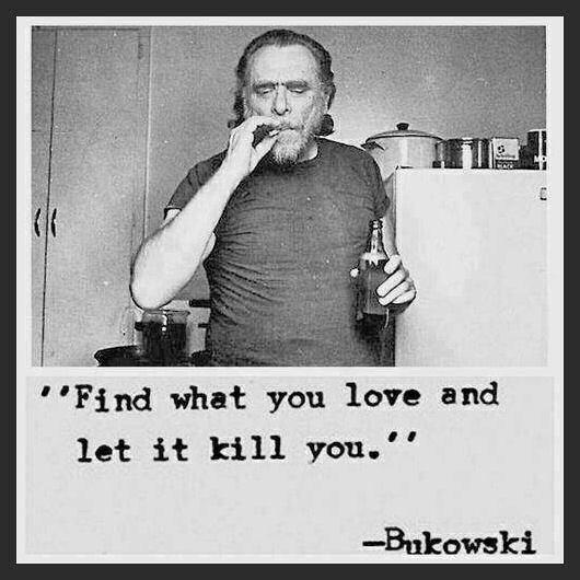 Bukowski quote love let it kill you cult cool Men's T SHIRT 8 colours 6 sizes