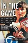 In the Game: The Highs and Lows of a Trailblazing Trial Lawyer by Peggy Garrity (Paperback / softback, 2016)