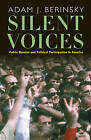 Silent Voices: Public Opinion and Political Participation in America by Adam J. Berinsky (Paperback, 2005)