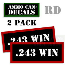 243 WIN Ammo Decal Sticker bullet ARMY Gun safety Can Box Hunting 2 pack RD
