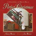 Perfect Christmas: A Carol of Calm in the Midst of a Mess by Gary Bower (Hardback, 2013)