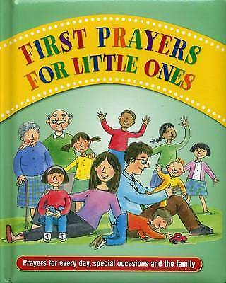 1 of 1 - First Prayers for Little Ones: Prayers for Every Day, Special Occasions and...