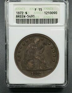 1872 P Seated Liberty Dollar ANACS F15 Breen-5491 MPD Blurred Date Variety VP001