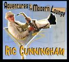 Adventures In the Modern Lounge [Digipak] by Ric Cunningham (CD, 2010, Music41)