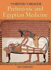 Prehistoric and Egyptian Medicine by Ian Dawson (Hardback, 2005)