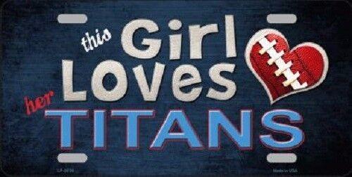 This Girl Loves Her Titans Novelty Metal License Plate