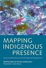 Mapping Indigenous Presence: North Scandinavian and North American Perspectives by University of Arizona Press (Hardback, 2015)