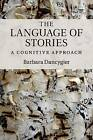 The Language of Stories: A Cognitive Approach by Barbara Dancygier (Paperback, 2015)