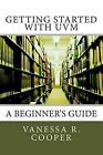 Getting Started with Uvm: A Beginner's Guide by Vanessa R Cooper (Paperback / softback, 2013)