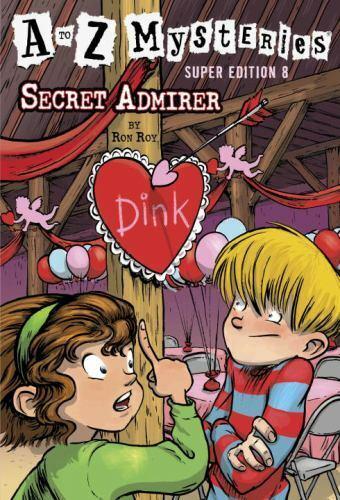 A to Z Mysteries Super Edition #8: Secret Admirer , Paperback , Roy, Ron