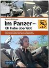 Im Panzer - Ich habe überlebt von Armin Böttger (2016, Gebundene Ausgabe)