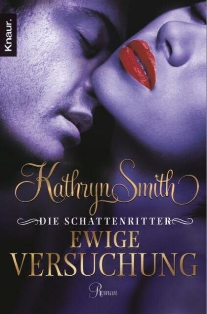 Smith, Kathryn - Die Schattenritter: Ewige Versuchung: Roman /4