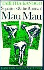 Squatters & the Roots of Mau Mau by Tabitha Kanogo (Paperback, 1987)
