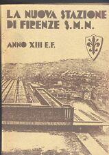 La nuova stazione di Firenze S.M.N. Ferrovie dello Stato 1935 R