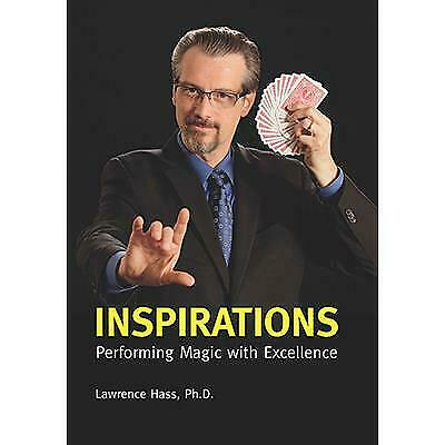 Inspirations  Performing Magic with Excellence by Larry Hass