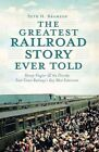 The Greatest Railroad Story Ever Told: Henry Flagler & the Florida East Coast Railway's Key West Extension by Seth H Bramson (Paperback / softback, 2011)