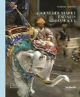 August der Starke und sein Großmogul von Dirk Syndram (2014, Gebundene Ausgabe)