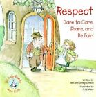Respect: Dare to Care, Share, and Be Fair! by Jenny O'Neal, Ted O'Neal (Paperback / softback, 2001)