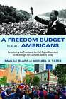 A Freedom Budget for All Americans: Recapturing the Promise of the Civil Rights Movement in the Struggle for Economic Justice Today by Michael D. Yates, Paul LeBlanc (Paperback, 2013)