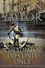 A Gladiator Dies Only Once: The Further Investigations of Gordianus the Finder by Steven Saylor (Paperback / softback, 2006)