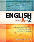 English from A to Z: Everything You'll Ever Need to Know about Learning and Speaking the Language by Carolyn Judith Akinyi (Paperback / softback, 2008)