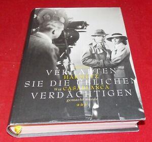 Aljean Harmetz - Verhaften Sie die üblichen Verdächtigen - Wie Casablanca ....