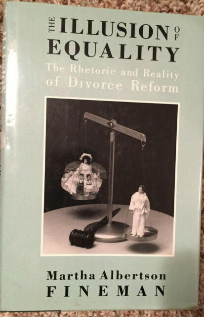 The Illusion of Equality : The Rhetoric and Reality of Divorce Reform by...