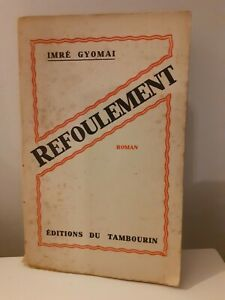 IMRE-GYOMAI-REFOULEMENT-BROCHE-DEDICACE-ROMAN-1932-ED-DU-TAMBOURIN