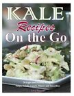 Kale Recipes on the Go: 50 Light and Healthy Recipes Soups, Salads, Lunch, Dinner and Smoothies by Lisa Merrita (Paperback / softback, 2013)