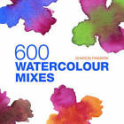 600 Watercolour Mixes by Sharon Finmark (Paperback, 2011)