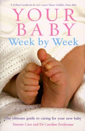1 of 1 - Your Baby Week By Week: The ultimate guide to cari... by Cave, Simone 0091910552
