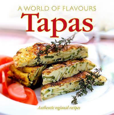 AWorld of Flavours Tapas Authentic Regional Recipes by Segura, M.Teresa ( Author