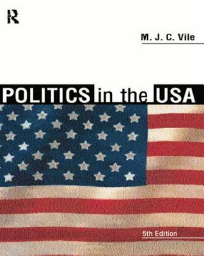 Politics in the U. S. A. by M. J.C Vile  Paperback, Revised 5th Edition.   NEW