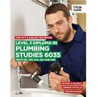 City and Guilds Textbook Level 3 Diploma in Plumbing Studies 6035 Units 201 30