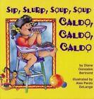 Sip, Slurp, Soup, Soup/Caldo, Caldo, Caldo by Diane Gonzales Bertrand (Paperback / softback, 2008)