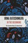 In the Beginning by Irina Ratushinskaya (Paperback, 2016)