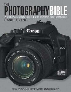 The Photography Bible A Complete Guide For 21st Century