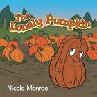 The Lonely Pumpkin by Nicole Monroe (Paperback / softback, 2014)