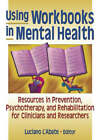 Using Workbooks in Mental Health: Resources in Prevention, Psychotherapy and Rehabilitation for Clinicians and Researchers by Luciano L'Abate (Hardback, 2004)