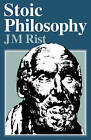 Stoic Philosophy by J. M. Rist (Paperback, 1977)
