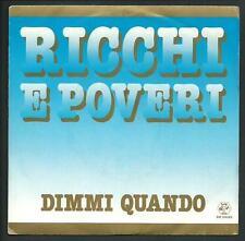 """Ricchi e Poveri : Dimmi quando / Vento caldo - vinile 45 giri / 7"""" del 1983"""